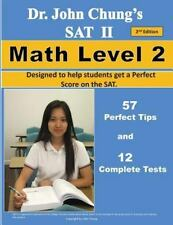 Dr. John Chung's SAT II Math Level 2 ---- 2nd Edition: To get a Perfect Score on