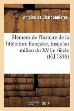 Elemens de l'Histoire de la Litterature Francaise, Jusqu'au Milieu du Xviie...