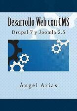 Desarrollo Web con Cms : Drupal 7 y Joomla 2. 5 by Ángel Arias (2014, Paperback)
