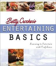 Betty Crocker's Entertaining Basics Learning to Entertain with Confidence Bind