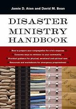 Disaster Ministry Handbook by Jamie D. Aten and David M. Boan (2016, Paperback)