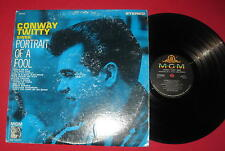"CONWAY TWITTY ""PORTRAIT OF A FOOL"" 1962 STEREO MGM SE-4019 LP  LQQQK!"