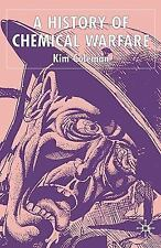 A History of Chemical Warfare by Kim Coleman (2005, Hardcover)
