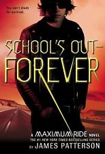 School's Out Forever Hardcover James Patterson Maximum Ride Book 2 FREE SHIPPING