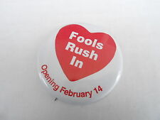 VINTAGE  PINBACK BUTTON #105-070 - FOOLS RUSH IN
