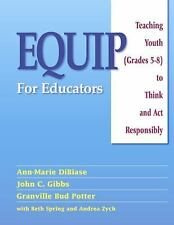 Equip For Educators: Teaching Youth (grades 5-8) To Think And Act Responsibly