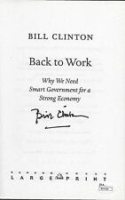 Bill Clinton REAL hand SIGNED Back To Work Softcover Edt JSA COA #2 Hillary