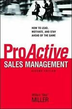 ProActive Sales Management: How to Lead, Motivate, and Stay Ahead of the Game...