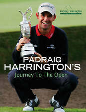 Padraig Harrington's Journey to the Open Padraig Harrington Very Good Book