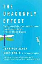 The Dragonfly Effect: Quick, Effective, and Powerful Ways To Use Social Media t