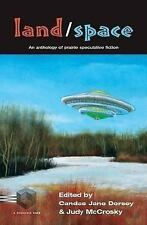Land/Space : An Anthology of Prairie Speculative Fiction (2002, Hardcover,...