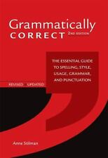 Grammatically Correct: The Essential Guide to Spelling, Style, Usage, Grammar, a