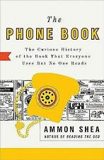 The Phone Book: The Curious History of the Book That Everyone Uses But No One R