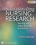 Understanding Nursing Research : Reading and Using Research in Practice by...