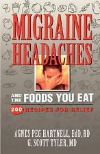 Migraine Headaches and the Foods You Eat: 200 Recipes for Relief-ExLibrary