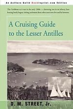A Cruising Guide to the Lesser Antilles by Donald M. Street (2001, Paperback)