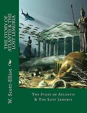 The Story of Atlantis and the Lost Lemuria by W. Elliot (2014, Paperback)