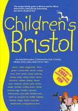 Children's Bristol: The Family Guide to Bristol and the West,