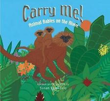 Carry Me!: Animal Babies on the Move by Stockdale, Susan