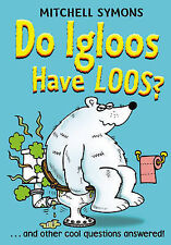 Do Igloos Have Loos? (How To Avoid a Wombat's Bum), Mitchell Symons