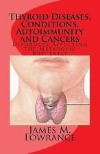 Thyroid Diseases, Conditions, Autoimmunity and Cancers : Disorders Affecting...