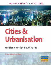 Cities & Urbanisation (Contemporary Case Studies) by Mike Witherick
