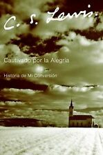 Cautivado por la Alegria: Historia de Mi Conversin (Spanish Edition), C. S. Lewi