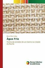 Agua Fria by Halley Bruno Maia (2015, Paperback)
