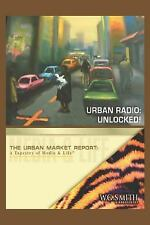 Urban Market Report Series a Tapestry of Media and Life: Urban Radio -...
