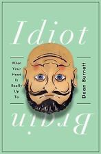 Idiot Brain: What Your Head Is Really up To by Dean Burnett (2016, Paperback)