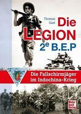 Die Legion 2e B.E.P. - Die Fallschirmjäger im Indochinakrieg von T. Gast (2012)