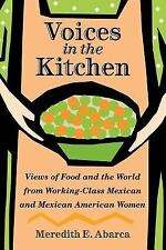 Voices in the Kitchen : Views of Food and the World from Working-Class...