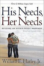 His Needs, Her Needs : Building an Affair-Proof Marriage by Willard F. Jr....