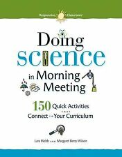 Doing Science in Morning Meeting: 150 Quick Activities that Connect to Your Curr