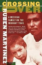 Crossing Over: A Mexican Family on the Migrant Trail Ruben Martinez Paperback