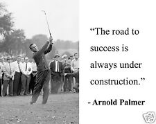 "Arnold Palmer  "" the road to success..."" Quote Glossy 8 x 10 Photo Picture #hc1"