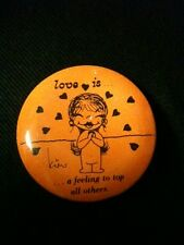 Vintage 1970 LOVE IS ... a feeling to top all others pinback Look