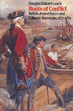 Roots of Conflict: British Armed Forces and Colonial Americans, 1677-1-ExLibrary