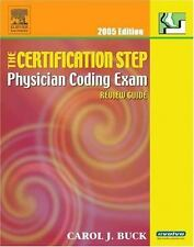 The Certification Step: Physician Coding Exam Review Guide, 2005 Edition