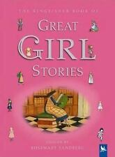Kingfisher Book of Great Girl Stories : A Treasury of Classics from...