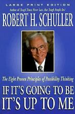 If It's Going to Be, It's Up to Me: The Eight Proven Principles of Possibility T