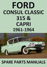 FORD CONSUL CLASSIC 315 & CAPRI WORKSHOP MANUAL: 1961-1964