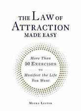 The Law of Attraction Made Easy : More Than 50 Exercises to Manifest the Life...