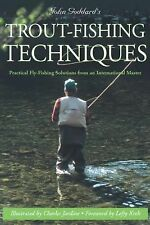 John Goddard's Trout-Fishing Techniques: Practical Fly-Fishing Solutions from an