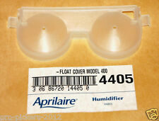NEW Aprilaire 400, 400A, 400M, 600 Humidifier Replacement Float Cover 4405