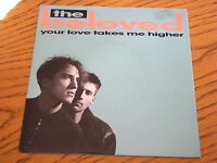 """THE BELOVED - YOUR LOVE TAKES ME HIGHER    7"""" VINYL PS"""