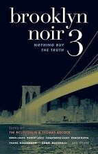 Akashic Noir: Brooklyn Noir 3 : Nothing but the Truth (2008, Paperback)