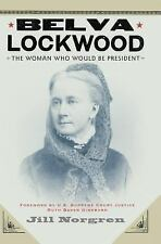 Belva Lockwood: The Woman Who Would be President