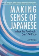 Making Sense of Japanese: What the Textbooks Don't Tell You by Jay Rubin