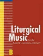 Liturgical Music for the Revised Common Lectionary, Year B by Thomas...